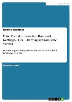 Erste Kontakte zwischen Rom und Karthago - Der 1. karthagisch-römische Vertrag (eBook, ePUB) - Bliedtner, Nadine