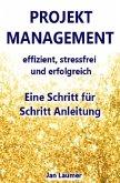 Projektmanagement: Effizient, stressfrei und erfolgreich