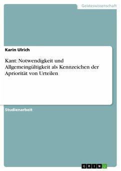 Kant: Notwendigkeit und Allgemeingültigkeit als Kennzeichen der Apriorität von Urteilen (eBook, ePUB) - Ulrich, Karin