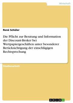 Die Pflicht zur Beratung und Information der Discount-Broker bei Wertpapiergeschäften unter besonderer Berücksichtigung der einschlägigen Rechtsprechung (eBook, ePUB)
