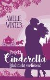 Projekt Cinderella - Bloß nicht verlieben! (eBook, ePUB)