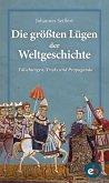 Die größten Lügen der Weltgeschichte (eBook, ePUB)