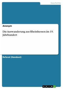 Die Auswanderung aus Rheinhessen im 19. Jahrhundert (eBook, ePUB)