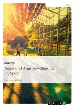 Angst und Angstbewältigung im Sport (eBook, ePUB)