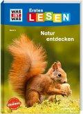 Natur entdecken und schützen / WAS IST WAS Erstes Lesen Bd.4