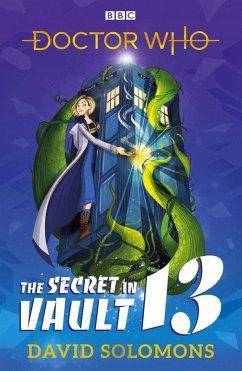 Doctor Who: The Secret in Vault 13 (eBook, ePUB) - Solomons, David