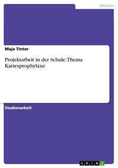 Projektarbeit in der Schule: Thema Kariesprophylaxe (eBook, ePUB)