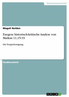 Exegese historisch-kritische Analyse von Markus 11,15-19 (eBook, ePUB)