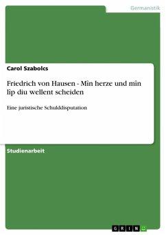 Friedrich von Hausen - Mîn herze und mîn lîp diu wellent scheiden (eBook, ePUB) - Szabolcs, Carol