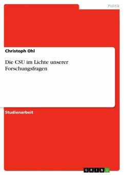 Die CSU im Lichte unserer Forschungsfragen (eBook, ePUB)