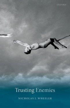 Trusting Enemies (eBook, ePUB) - Wheeler, Nicholas J.