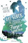 Das Glück an meinen Fingerspitzen (eBook, ePUB)
