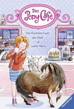 Der frechste Gast der Welt / Das Pony-Café Bd.4...