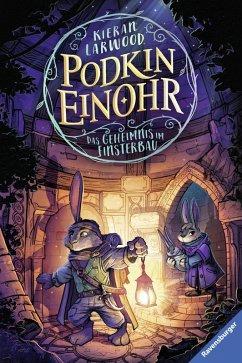 Das Geheimnis im Finsterbau / Podkin Einohr Bd.2 (eBook, ePUB) - Larwood, Kieran