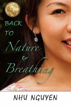 Back to Nature & Breathing (eBook, ePUB) - Nguyen, Nhu