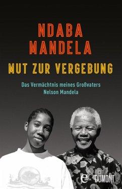 Mut zur Vergebung (eBook, ePUB) - Mandela, Ndaba