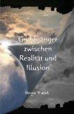 Grenzgänger zwischen Realität und Illusion