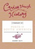 Cruise Through History: Ports of South America (eBook, ePUB)