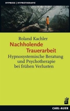 Nachholende Trauerarbeit - Kachler, Roland