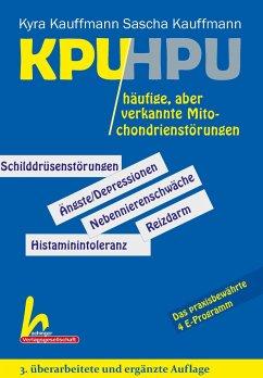 KPU/HPU häufige, aber verkannte Mitochondrienstörungen - Kauffmann, Kyra; Kauffmann, Sascha