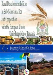 Rural Development Policies in Sub-Saharan Africa and Cooperation with the European Union : United Republic of Tanzania (English Edition) (eBook, ePUB) - Maria De Luca, dr.Joannes