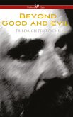 Beyond Good and Evil: Prelude to a Future Philosophy (Wisehouse Classics) (eBook, ePUB)