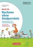 Rechnen ohne Stolperstein - Neubearbeitung Band 3A - Zahlenraum bis 100 ohne Zehnerübergang. Arbeitsheft/Fördermaterial