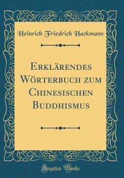 Erklärendes Wörterbuch zum Chinesischen Buddhismus (Classic Reprint)