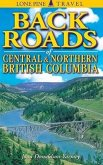 Backroads of Central and Northern British Columbia