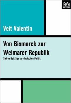 Von Bismarck zur Weimarer Republik (eBook, ePUB) - Valentin, Veit