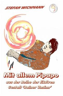 Mit allem Pipapo (eBook, ePUB) - Wichmann, Stefan