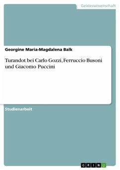 Turandot bei Carlo Gozzi, Ferruccio Busoni und Giacomo Puccini (eBook, ePUB)