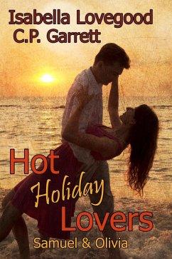 Hot Holiday Lovers (eBook, ePUB) - Lovegood, Isabella