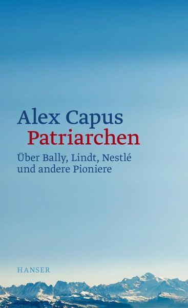 Patriarchen Ebook Epub Von Alex Capus Portofrei Bei Bücherde