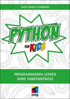 Python für Kids (eBook, PDF) - Schumann, Hans-Georg