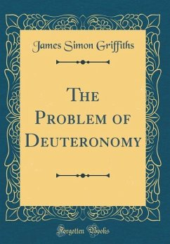 The Problem of Deuteronomy (Classic Reprint)