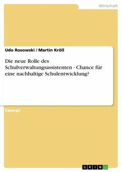 Die neue Rolle des Schulverwaltungsassistenten - Chance für eine nachhaltige Schulentwicklung? (eBook, ePUB)