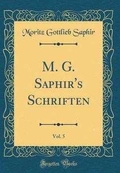 M. G. Saphir's Schriften, Vol. 5 (Classic Reprint)