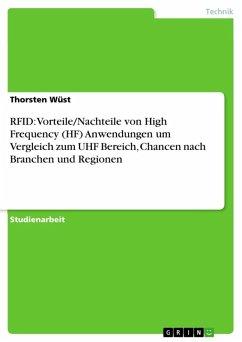 RFID: Vorteile/Nachteile von High Frequency (HF) Anwendungen um Vergleich zum UHF Bereich, Chancen nach Branchen und Regionen (eBook, ePUB)