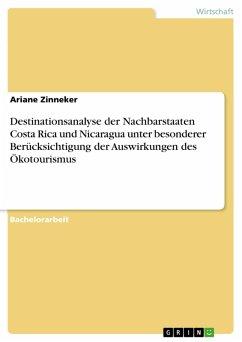 Destinationsanalyse der Nachbarstaaten Costa Rica und Nicaragua unter besonderer Berücksichtigung der Auswirkungen des Ökotourismus (eBook, PDF)