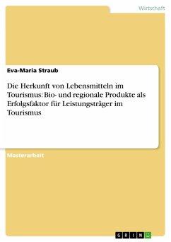 Bio- und Regionale Produkte als Erfolgsfaktor für Leistungsträger im Tourismus (eBook, ePUB)