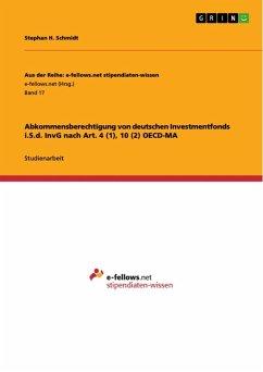 Abkommensberechtigung von deutschen Investmentfonds i.S.d. InvG nach Art. 4 (1), 10 (2) OECD-MA (eBook, ePUB)