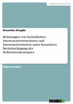 Belastungen von betrieblichen Interessenvertreterinnen und Interessenvertretern unter besonderer Berücksichtigung des Rollenstresskonzeptes (eBook, ePUB)