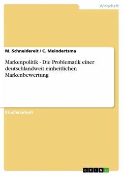 Markenpolitik - Die Problematik einer deutschlandweit einheitlichen Markenbewertung (eBook, ePUB)