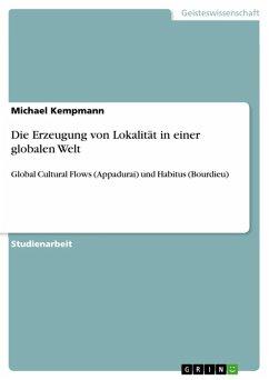Die Erzeugung von Lokalität in einer globalen Welt (eBook, ePUB)