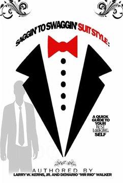Saggin' to Swaggin' Suit Style - Kerns, Larry; Walker, Demario
