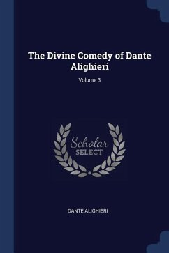 The Divine Comedy of Dante Alighieri; Volume 3