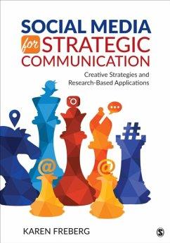 Social Media for Strategic Communication: Creat...