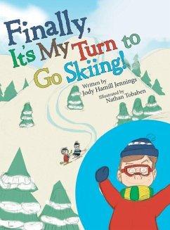 Finally, It'S My Turn to Go Skiing! - Jennings, Jody Hamill