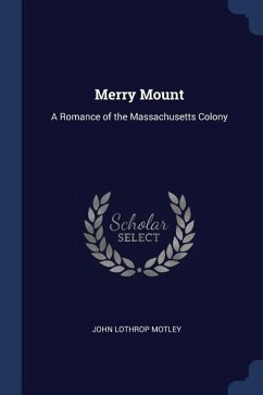 Merry Mount: A Romance of the Massachusetts Colony
